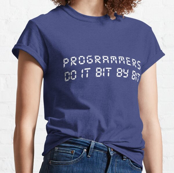 Programmers do it bit by bit Classic T-Shirt
