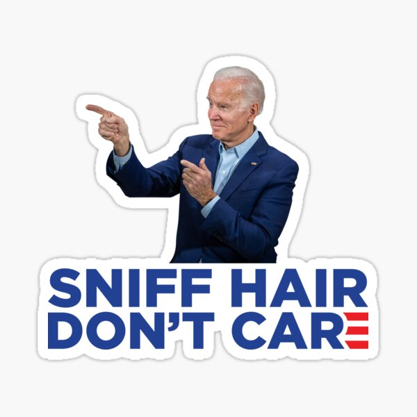 Sniff Hair, Don't Care - Funny Joe Biden Campaign Logo Parody Sticker