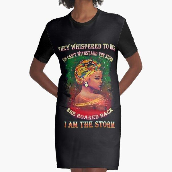 I Am Black History Month I Am The Storm Melanin Queen Gift T-Shirt Graphic T-Shirt Dress