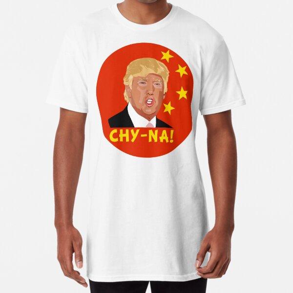 Donald Trump CHY-NA  Long T-Shirt