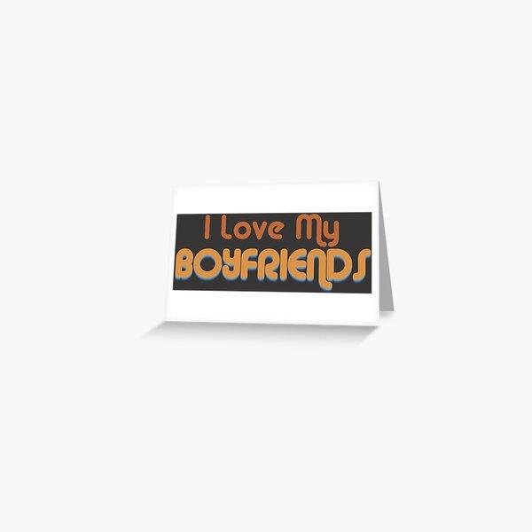 I Love My Boyfriends Retro Throuple and Polyamory  Greeting Card