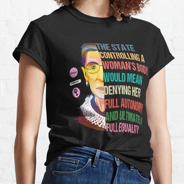 My Body My Choice: Ruth Bader Ginsburg Pro Choice Feminist T-Shirt Classic T-Shirt