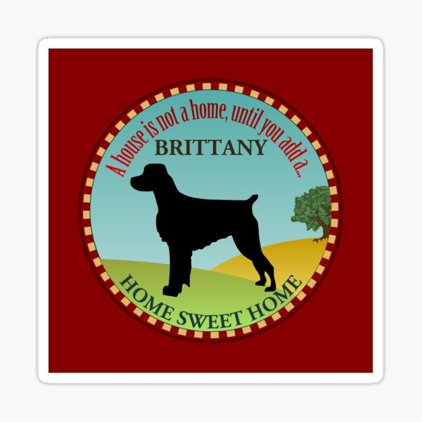 Home Sweet Home - Brittany (2) Sticker