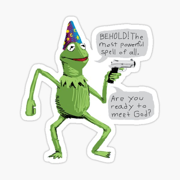 Wizard Kermit with Gun behold the most powerful spell of all. are you ready to meet god? Sticker
