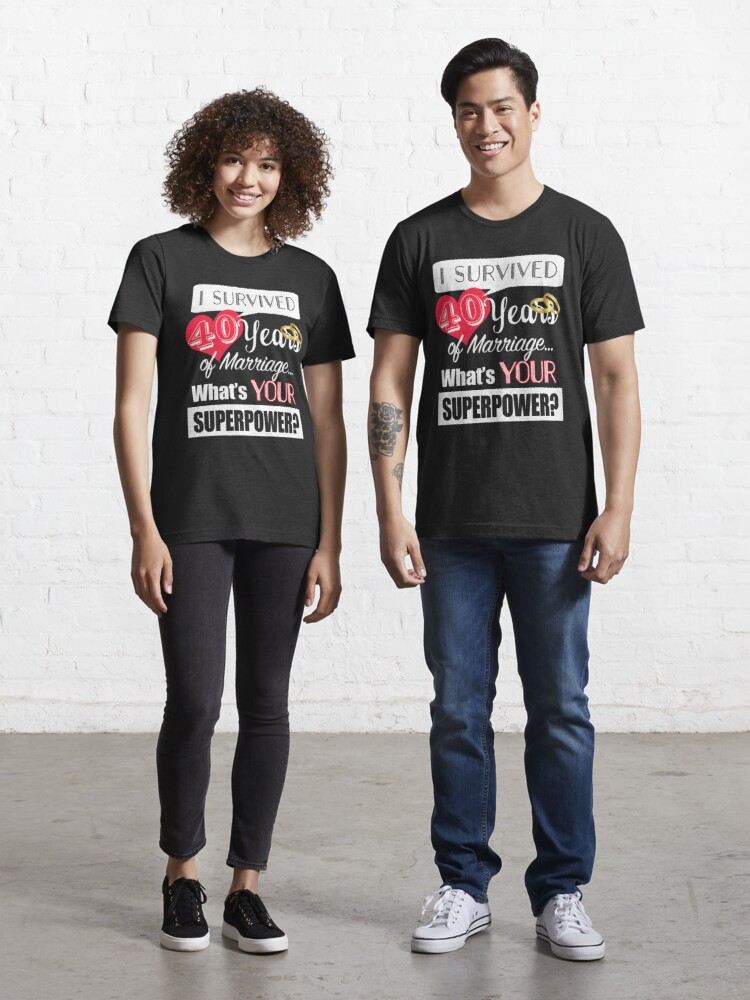 I Survived 40 Years of Marriage Anniversary Shirt 40th Wedding Gift Unisex Clothing 40th Year Anniversary Gift