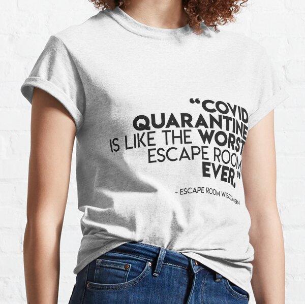 Quarantine Escape Room Classic T-Shirt