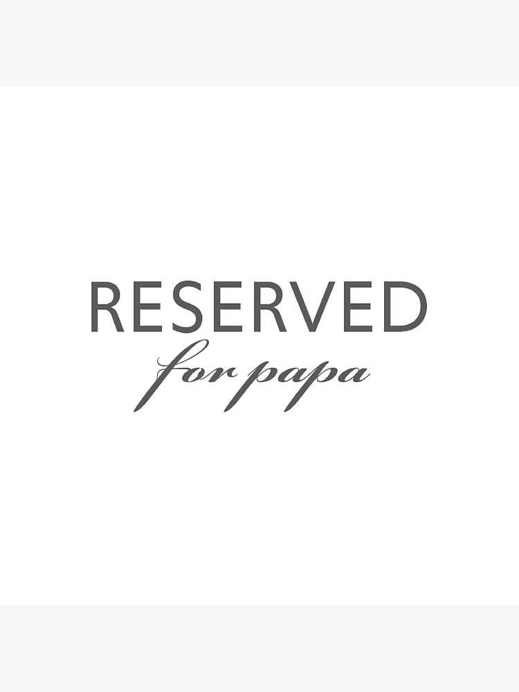 Reserved for Papa by itsnoahhardy