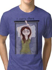 I can't sleep. Tri-blend T-Shirt