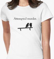 Attempted Murder Women's Fitted T-Shirt