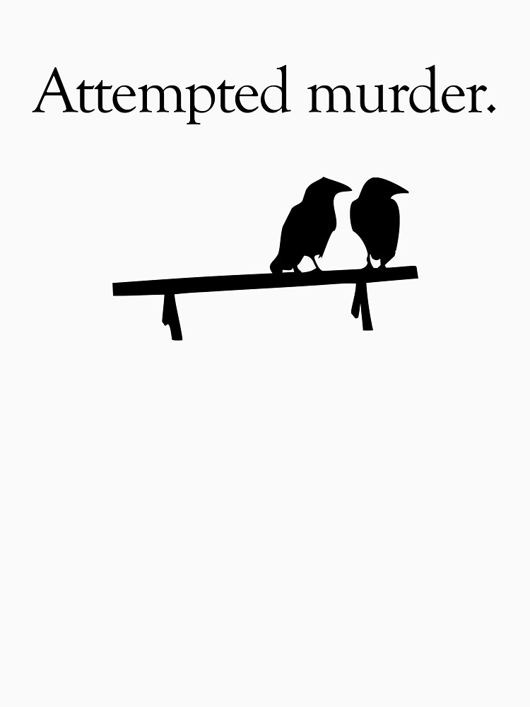 Attempted Murder | Unisex T-Shirt