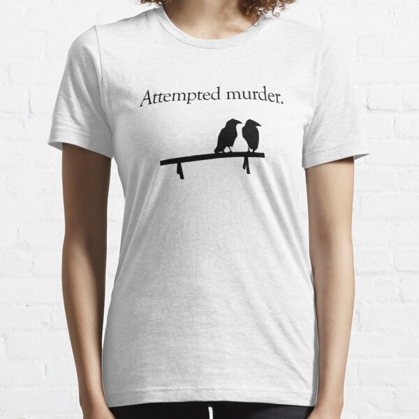 Attempted Murder Essential T-Shirt