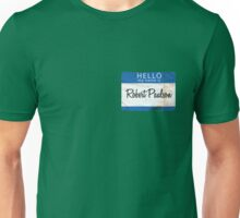 His Name Is Robert Paulson Unisex T-Shirt