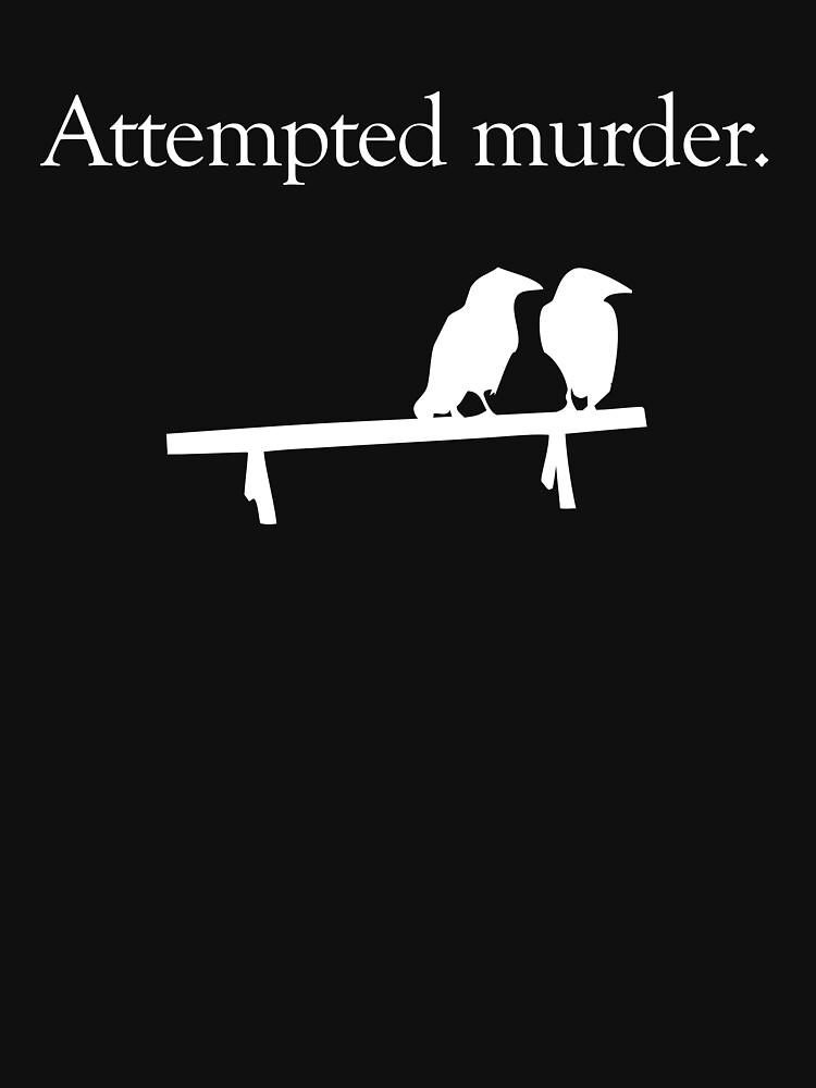 Attempted Murder (White design) | Unisex T-Shirt