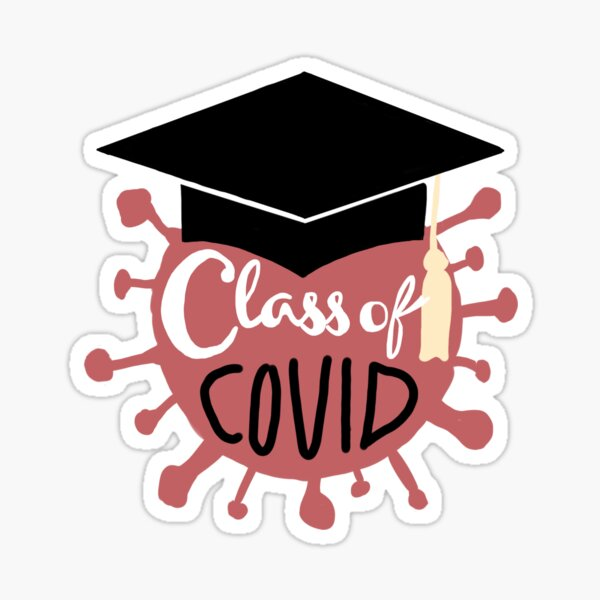Class of Covid  Sticker