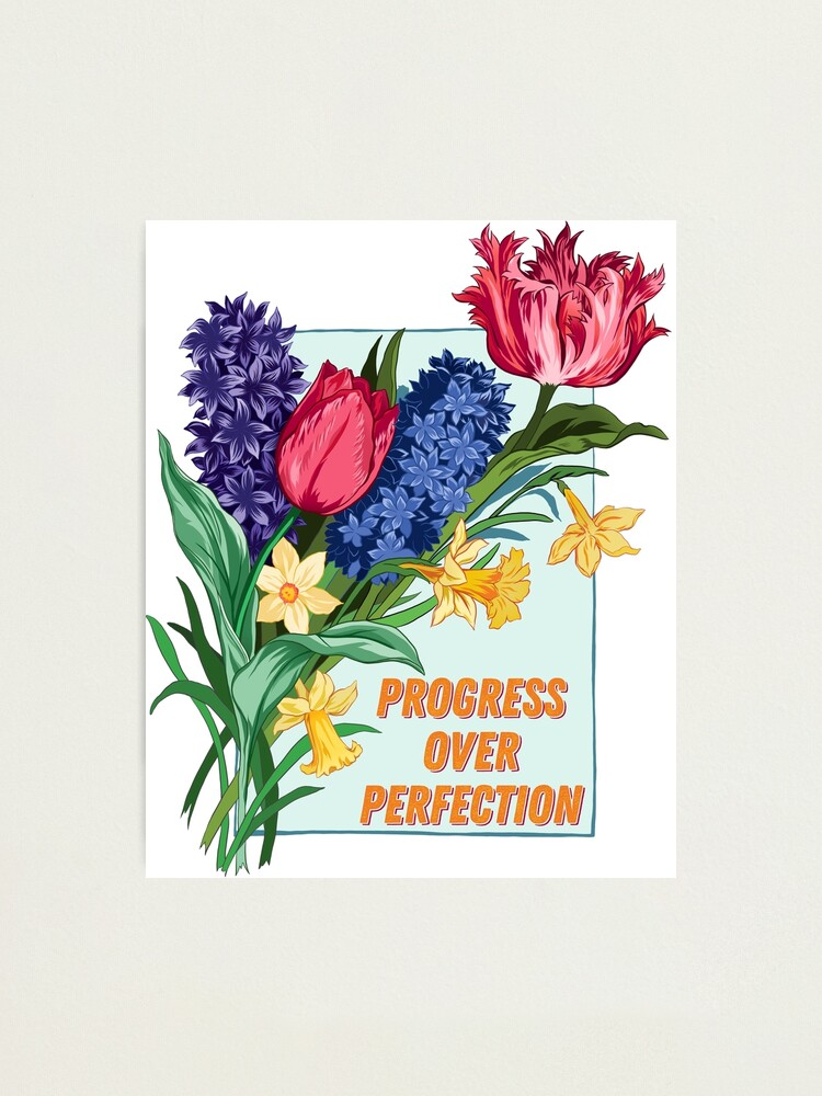 Alternate view of Progress Over Perfection Photographic Print