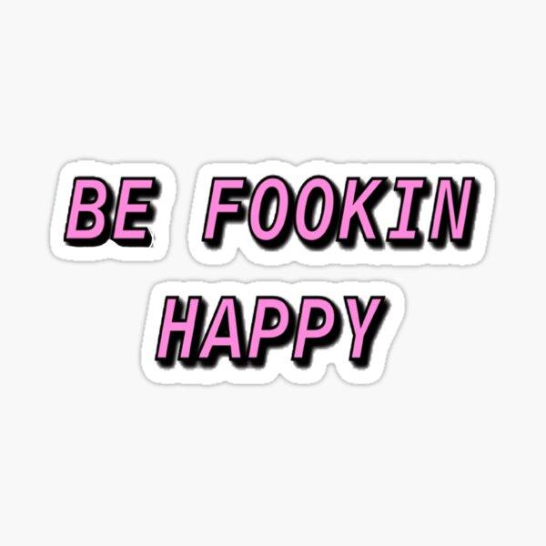 Sé feliz Pegatina