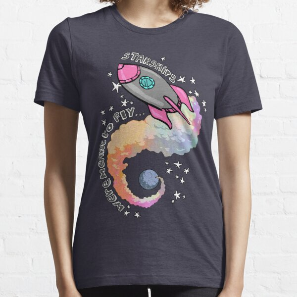Starships Were Meant To Fly! Essential T-Shirt