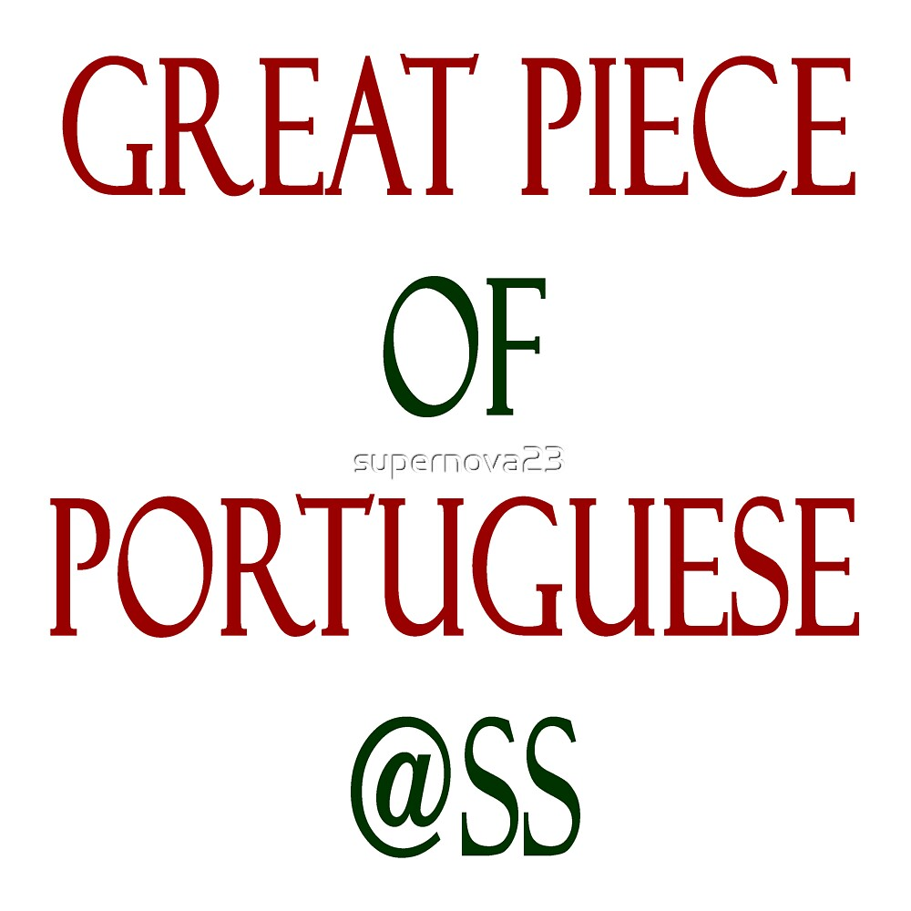 Great Piece Of Portuguese Ass by supernova23