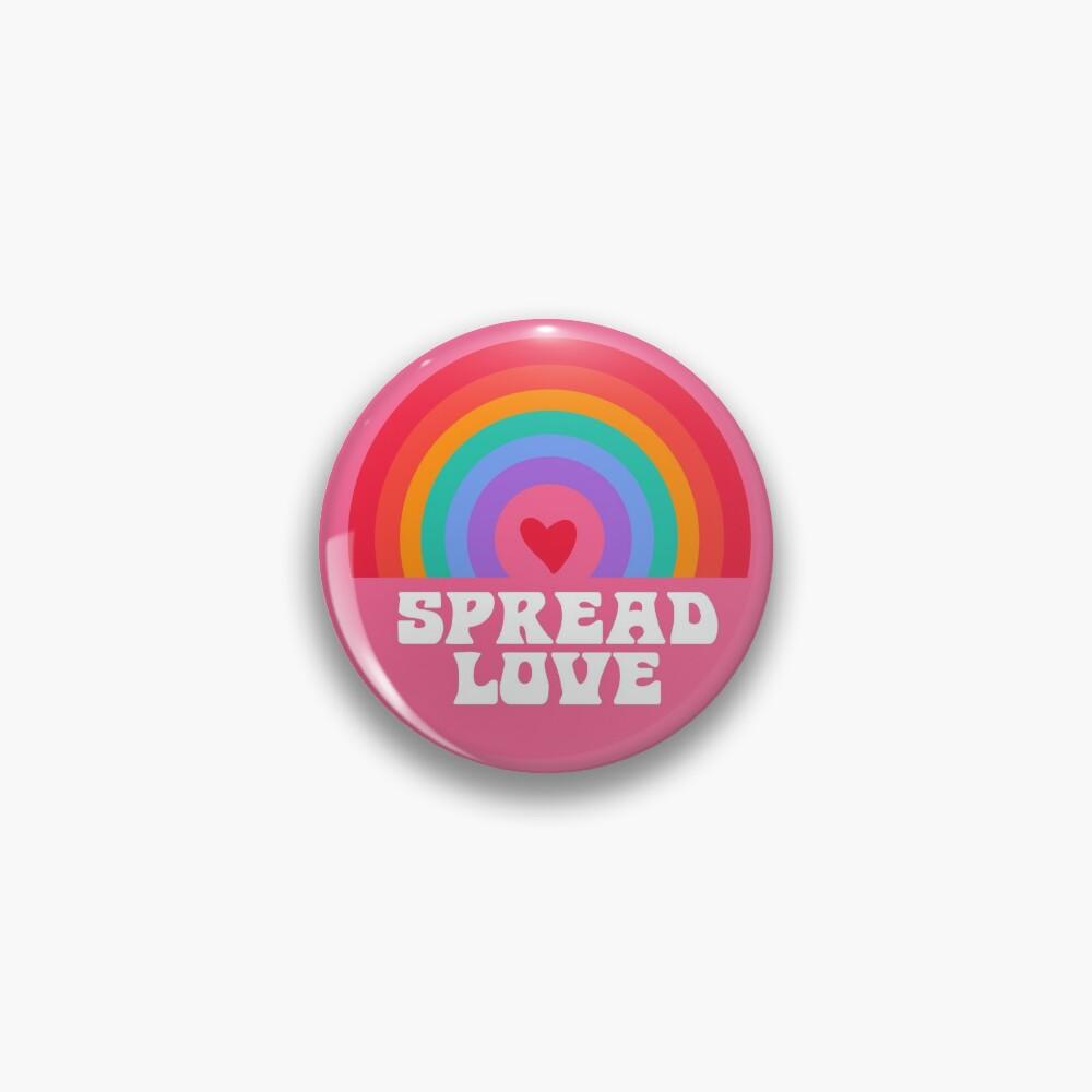 Rainbow Spread Love!! Pin