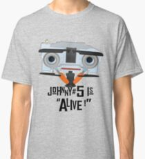 Johnny 5 is ALIVE! Classic T-Shirt
