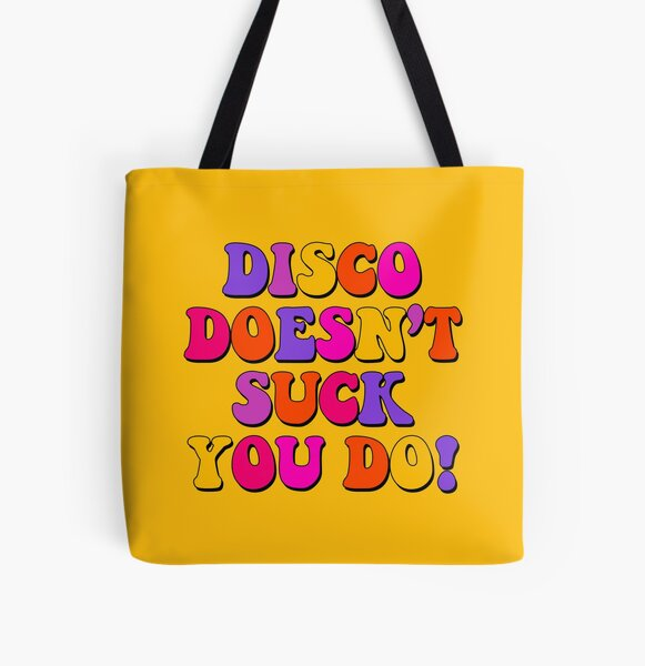 DISCO DOESN'T SUCK YOU DO!! All Over Print Tote Bag