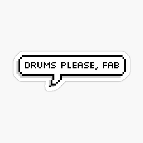 drums please, fab Sticker