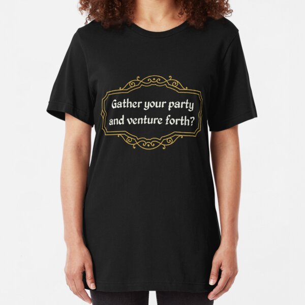 Gather Your Party RPG Fantasy Gaming Slim Fit T-Shirt