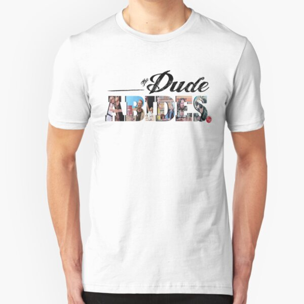 The Dude Abides Slim Fit T-Shirt