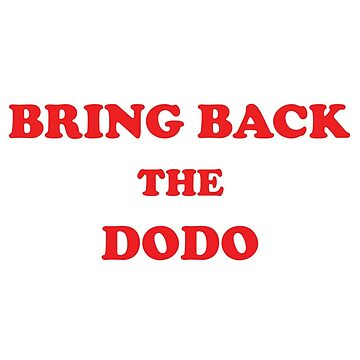 BRING BACK THE DODO by expandable