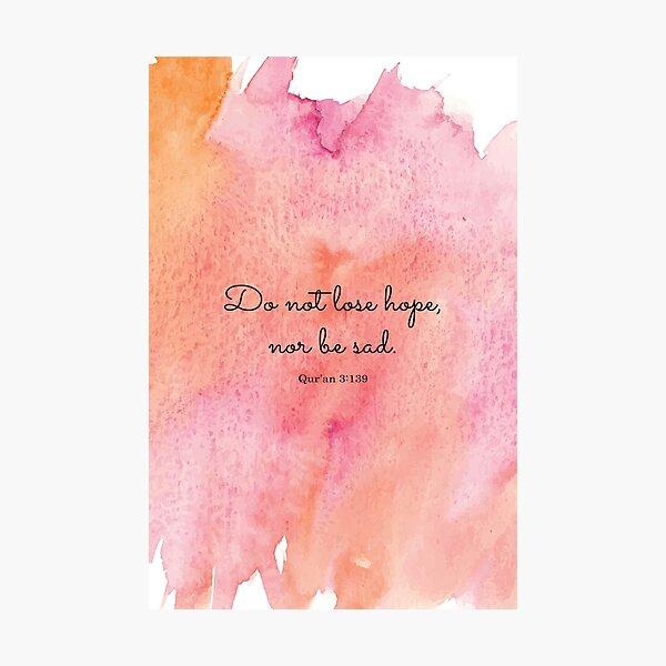 No pierdas la esperanza, ni estés triste. Corán 3: 139 Lámina fotográfica