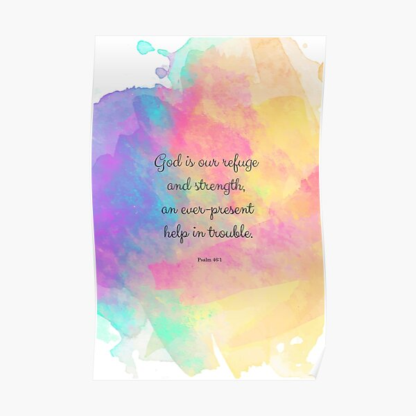 Psalm 46:1, God is our Refuge Bible Quote Poster