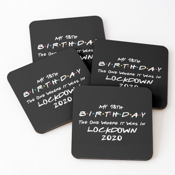My 18th Birthday - The One Where It Was In Lockdown (white font) - Coasters (Set of 4)