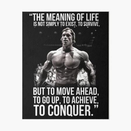 The meaning of life - Arnold Schwarzenegger (HD) Art Board Print