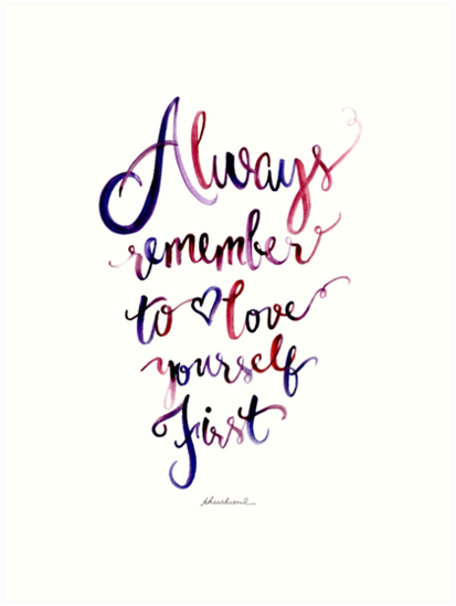 All love yourself first valuable idea