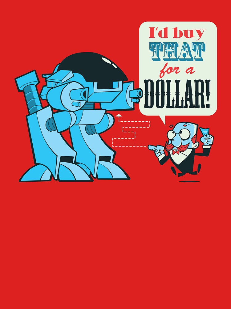 I'd buy that for a dollar! | Unisex T-Shirt