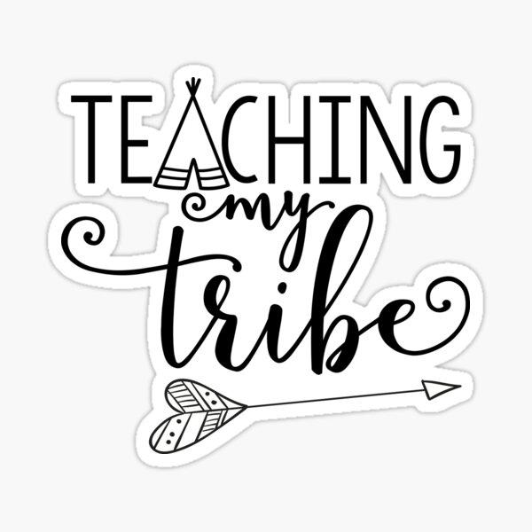 Tteaching my tribe Sticker