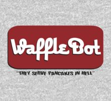 "Waffle Bot ""They Serve Pancakes in Hell"""
