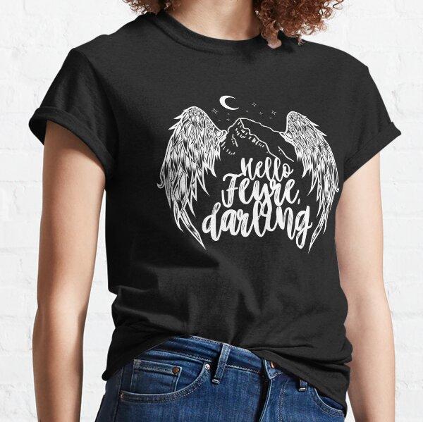 Hello Feyre, darling! Classic T-Shirt