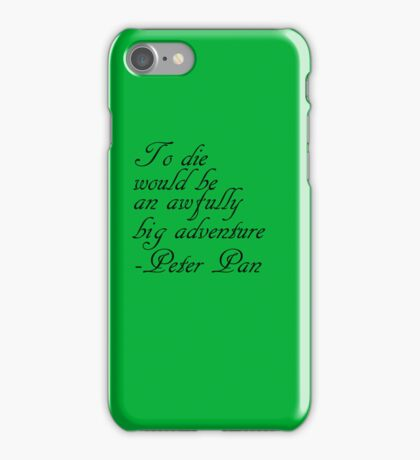 To die would be an awfully big adventure case iPhone Case/Skin