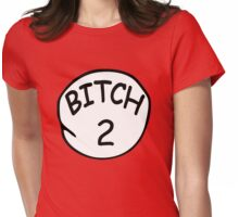 Bitch 2 Womens Fitted T-Shirt