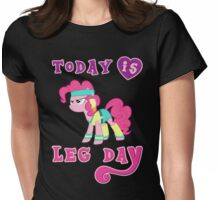 Today Is Leg Day Gym Motivation Pony Fitness  Womens Fitted T-Shirt