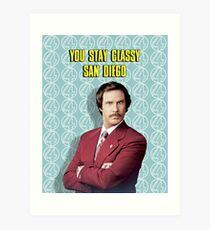 You Stay Classy San Diego, Ron Burgundy - Anchorman Art Print