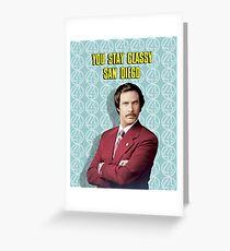 You Stay Classy San Diego, Ron Burgundy - Anchorman Greeting Card