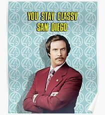 You Stay Classy San Diego, Ron Burgundy - Anchorman Poster