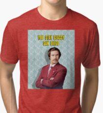 You Stay Classy San Diego, Ron Burgundy - Anchorman Tri-blend T-Shirt