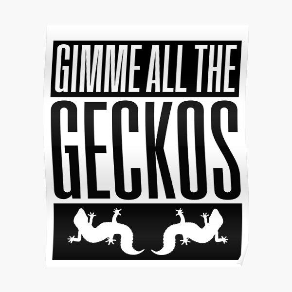 Gimme All The Geckos Leopard Gecko Sign Reptile Lizard Reptiles Poster