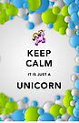 Keep Calm Unicorn Around by Ommik