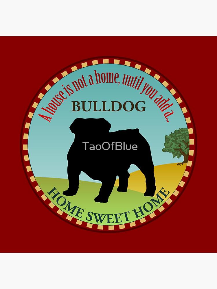 Home Sweet Home - English Bulldog (2) by TaoOfBlue