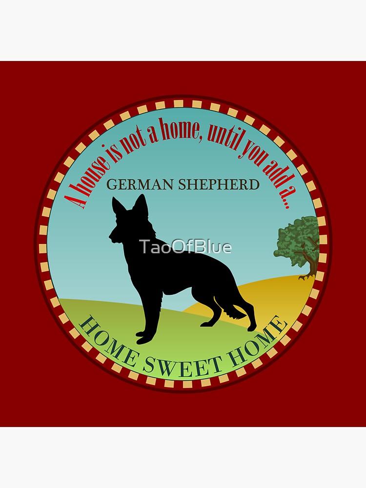 Home Sweet Home - German Shepherd (2) by TaoOfBlue