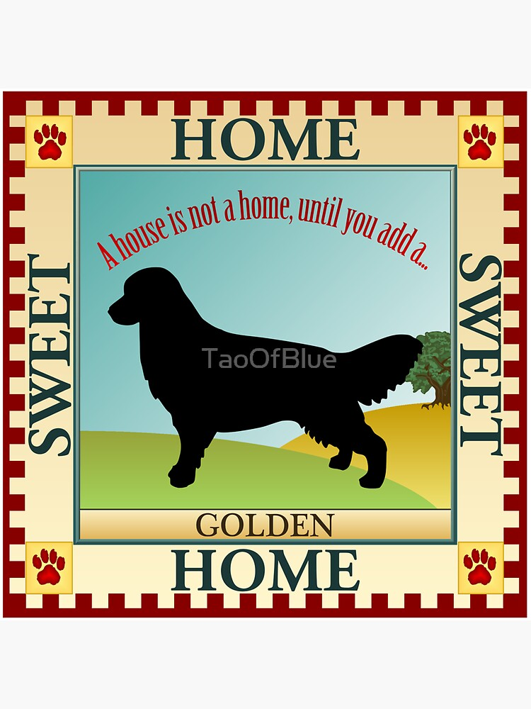 Home Sweet Home - Golden Retriever (1) by TaoOfBlue